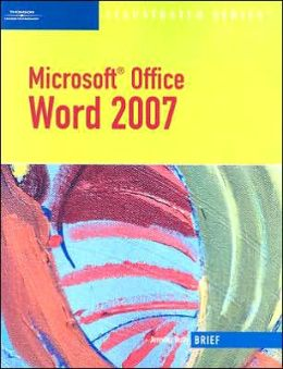 Microsoft Office Word 2007: Illustrated Brief