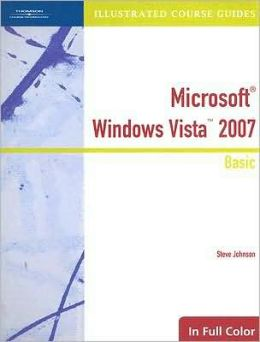 Illustrated Course Guide: Windows Vista 2007 Basic