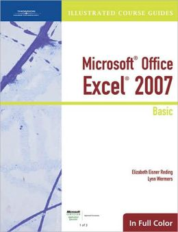Illustrated Course Guide: Microsoft Office Excel 2007 Basic