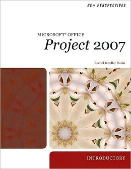 New Perspectives on Microsoft Project 2007, Introductory
