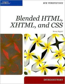New Perspectives on Blended HTML, XHTML, and CSS