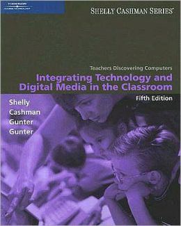 Teachers Discovering Computers: Integrating Technology and Digital Media in the Classroom