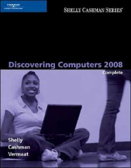 Discovering Computers 2008: Complete