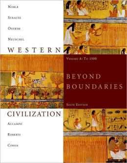 Western Civilization: Beyond Boundaries, Volume A: To 1500