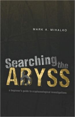 Searching the Abyss: A Beginners Guide to Cryptozoological Investigation