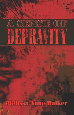 A Sense Of Depravity