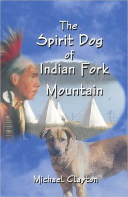 The Spirit Dog Of Indian Fork Mountain