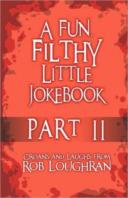 A Fun, Filthy Little Jokebook