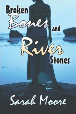 Broken Bones And River Stones