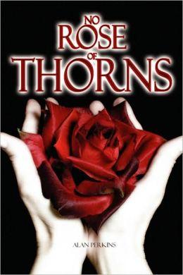 No Rose Of Thorns