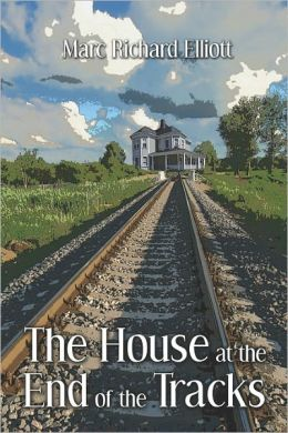 The House At The End Of The Tracks