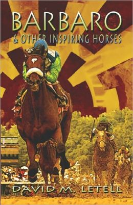 Barbaro and Other Inspiring Horses