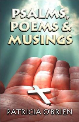 Psalms, Poems & Musings