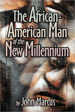 The African-American Man Of The New Millennium