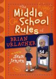 Book Cover Image. Title: The Middle School Rules of Brian Urlacher, Author: Sean Jensen