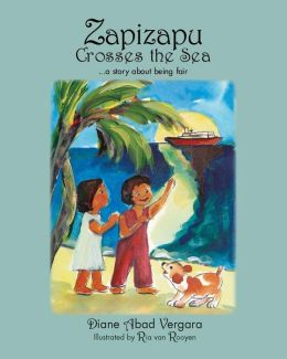 Zapizapu Crosses the Sea : A Story About Being Fair Diane Abad Vergara and Ria van Rooyen