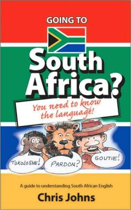 Going to South Africa?: You Need to Know The Language!