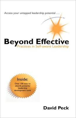 Beyond Effective: Practices In Self-Aware Leadership