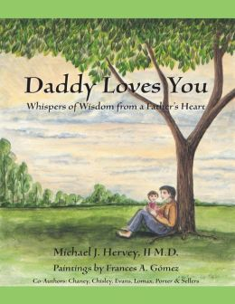 Daddy Loves You: Whispers of Wisdom from a Father's Heart