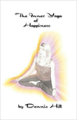 The Inner Yoga Of Happiness
