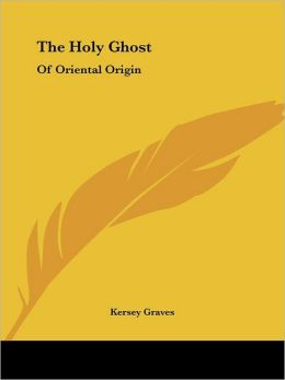 The Holy Ghost: Of Oriental Origin