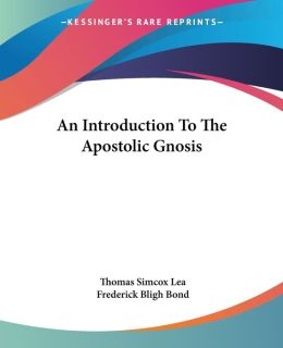 An Introduction To The Apostolic Gnosis