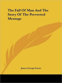 The Fall Of Man And The Story Of The Perverted Message