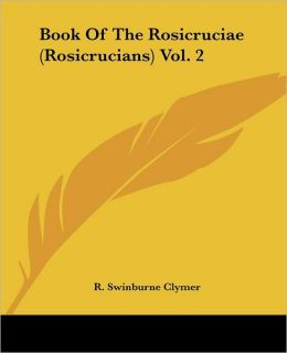 Book Of The Rosicruciae (Rosicrucians) Vol. 2