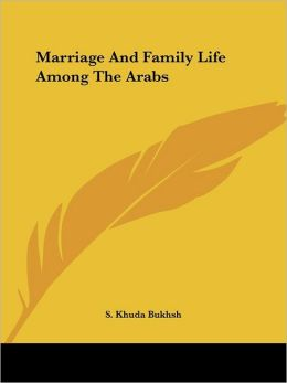 Marriage And Family Life Among The Arabs