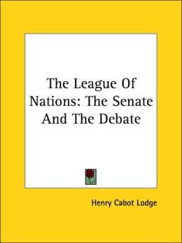 The League Of Nations: The Senate And The Debate