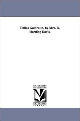 Dallas Galbraith, by Mrs R Harding Davis
