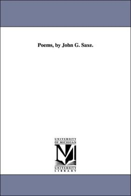 Poems, by John G Saxe