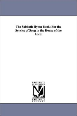 The Sabbath Hymn Book: For the Service of Song in the House of the Lord