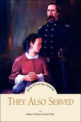 They Also Served: Wives of Civil War Generals