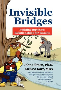 Invisible Bridges: Building Professional Relationships for Results