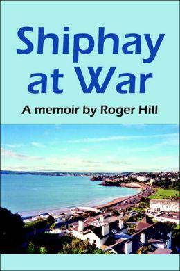 Shiphay At War