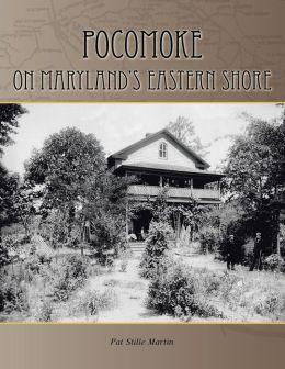 Pocomoke: On maryland's eastern Shore