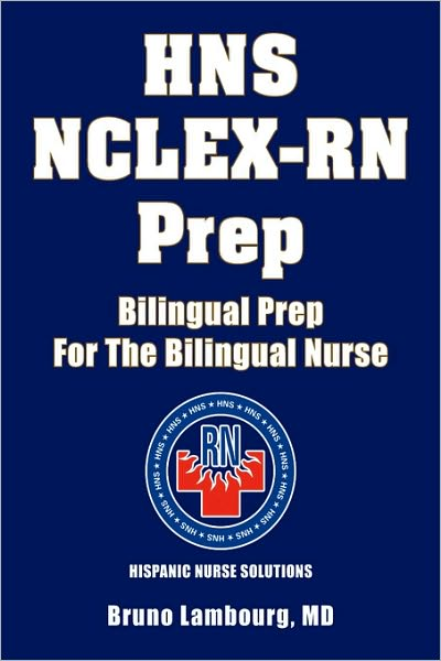 Hns Nclex-Rn Prep: Bilingual Prep for the Bilingual Nurse