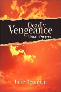 Deadly Vengeance: A Novel of Suspense