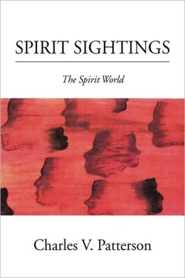 Spirit Sightings: The Spirit World