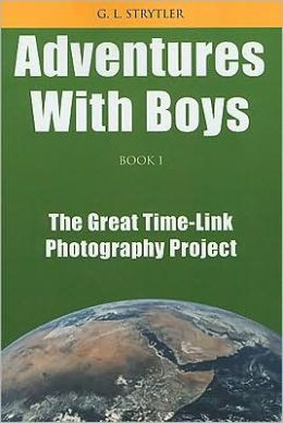 Adventures with Boys BOOK 1: The Great Time-Link Photography Project