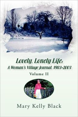 Lovely, Lonely Life: A W0Man's Village Journal, 1983-2003 Volume II