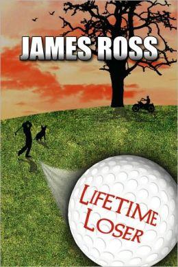 Lifetime Loser