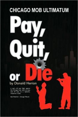 Pay, Quit, Or Die
