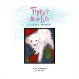 Tippy's New Life: Based on a True Story: Based on A True Story