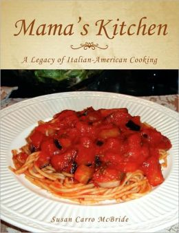 Mama's Kitchen: A Legacy of Italian-American Cooking