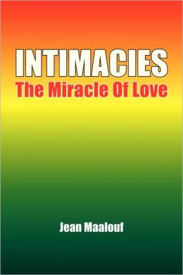 Intimacies: The Miracle of Love
