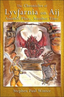 The Chronicles of Lyvfarnia on Aij: Another Place Another Time