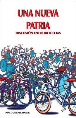 Una Nueva Patria: Discusion Entre Bicicletas