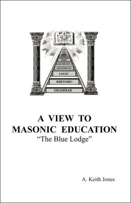 A View to Masonic Education: The Blue Lodge